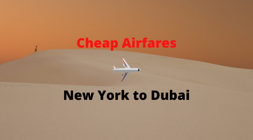 Cheap Airfares New York to Dubai [Fare Compare]