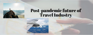 Post-pandemic future of Travel Industry