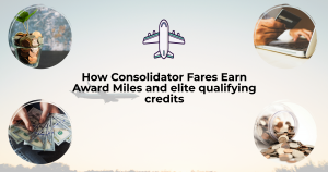 How Consolidator Fares Earn Award Miles and elite qualifying credits