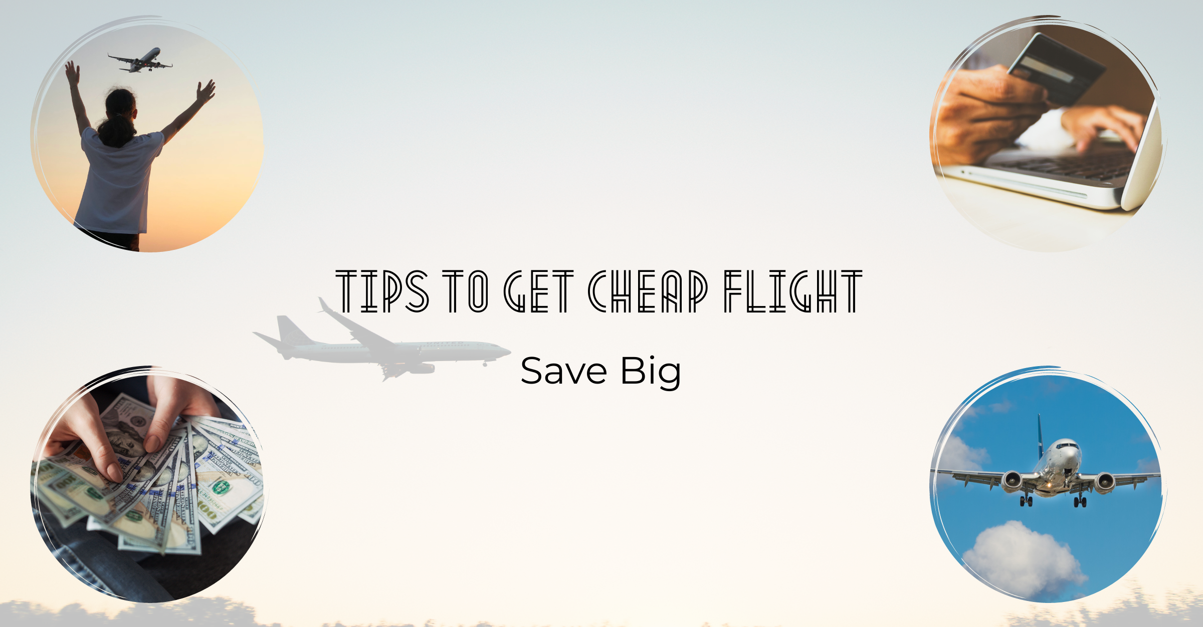9 Tips to Get Cheap Flight: Save Big