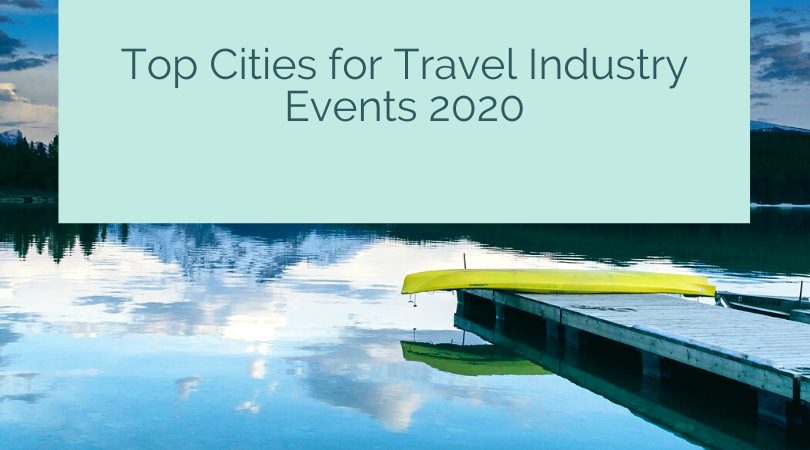 Top Cities for Travel Industry Events, Conventions, & Conferences 2020