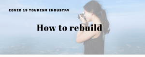 How to rebuild tourism industry