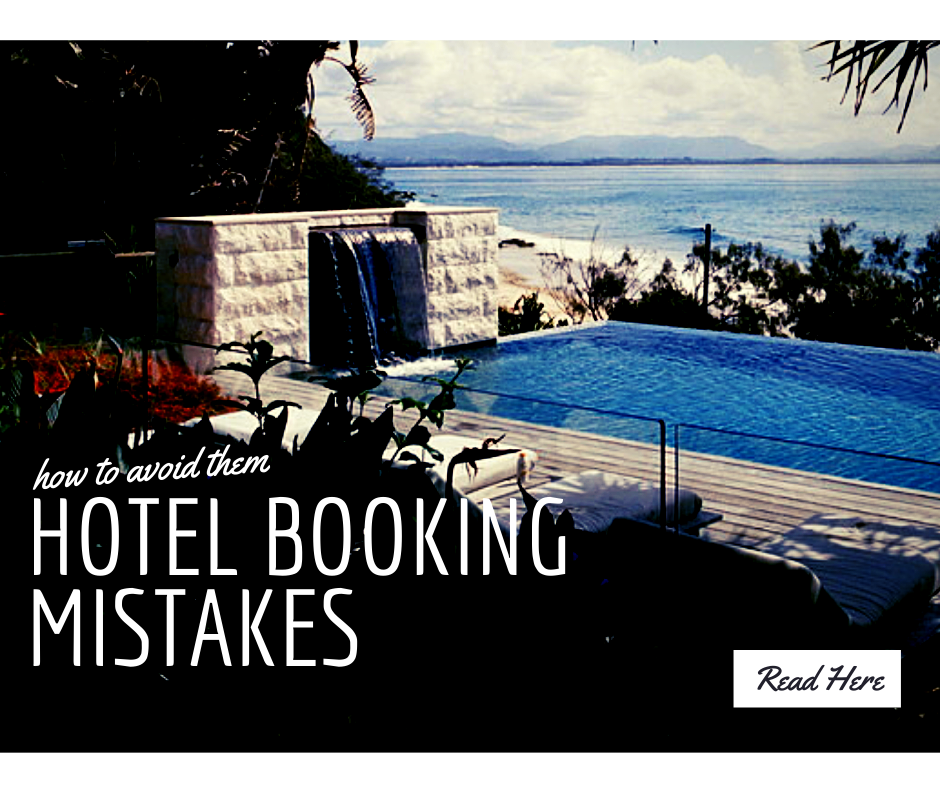 Hotel Booking Frequent Mistakes (and how to avoid them)