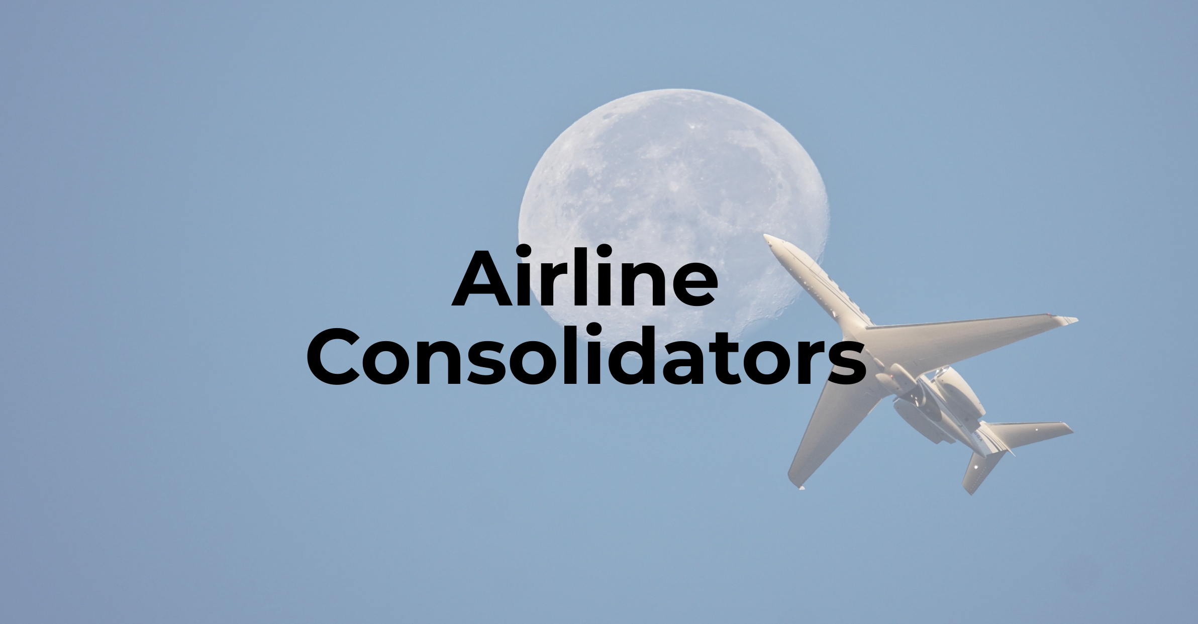 Airline Consolidators Overview: Their Role, Advantages, and Key Players