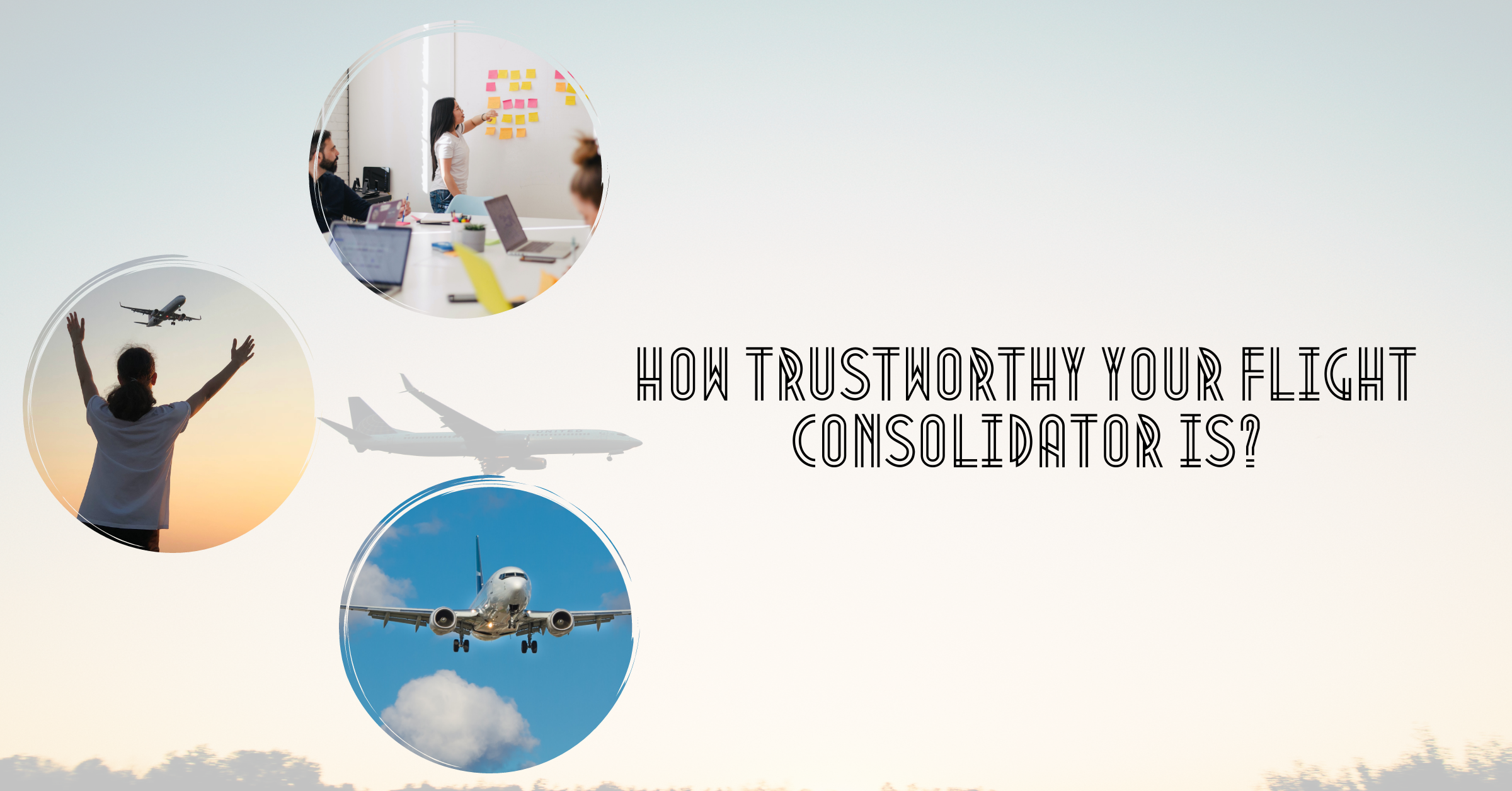 How Trustworthy Your Flight Consolidator Is?
